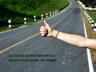 15 zasad autostopowicza – savoir vivre jazdy na stopa
